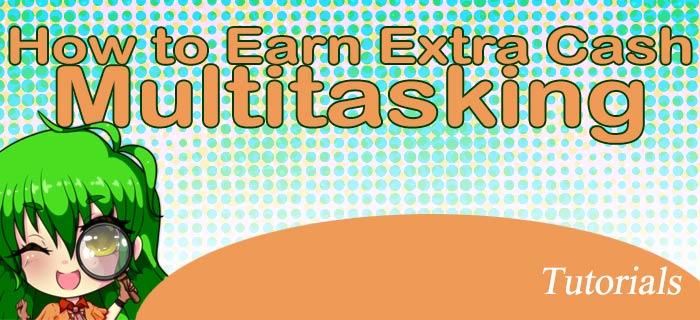 How to Earn Extra Cash Multitasking Online