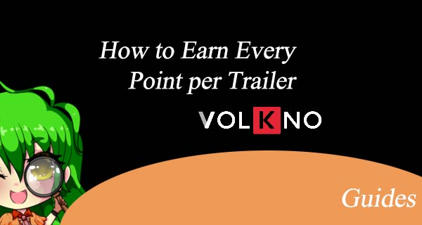 Volkno - How to Earn Every Point per Trailer